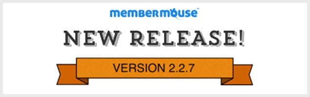 Brand New MemberMouse Version 2.2.7 Released